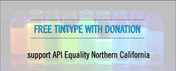 Free Tintypes to support API Equality Nor. Cal. (offer good til 7.1.13)